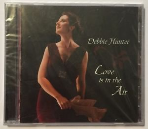 Debbie Hunter Love Is In The Air Music CD (2006, Madeline Records) Brand New