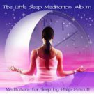 The Little Sleep Meditation Album Relaxing Soothing Music CD (Paradise Music)