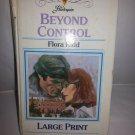 Beyond Control by Flora Kidd (Nov 1984) Large print