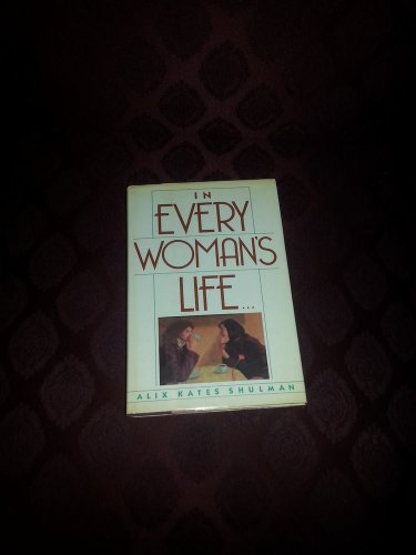 1987 In Every Woman's Life by Alix Kates Shulman Hardcover-DJ