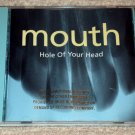 Mouth - Hole Of Your Head CD PROMO