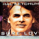 Hal Ketchum – Sure Love (CD)