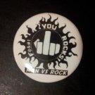 F*#k You Rocks Button