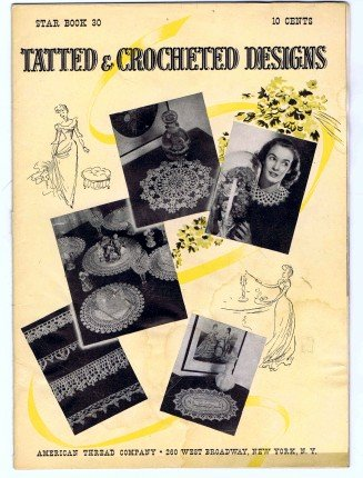 Vintage 1940's Tatted & Crochet Designs Book