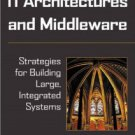 IT Architectures and Middleware: Strategies for Building Large