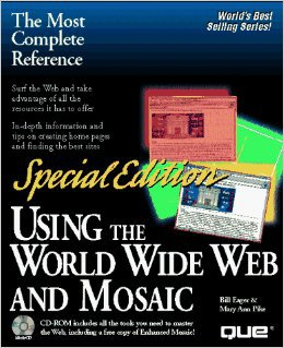 Using the World Wide Web and Mosaic/Book and Cd-Rom (Special Edition)