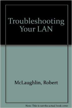 Troubleshooting Your Lan
