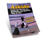 Aikido -Learn the Martial Art, Aesthetics and Spiritual Way of Life - eBook