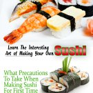 earn the Interesting Art of Making Your Own Sushi - Ebook