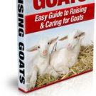 Raising Goats - Easy Guide to Raising & Caring for Goats - Ebook