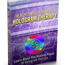 Heal Yourself Through Hologram Therapy - Ebook
