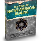 The Power Of Native American Healing - Ebook