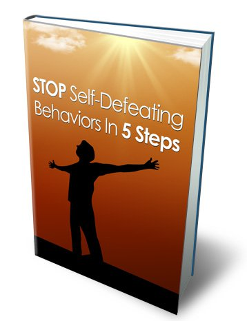 Stop Self-Defeating Behaviors In 5 Steps - eBook