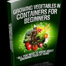 Growing Vegetables In Containers For Beginners - eBook