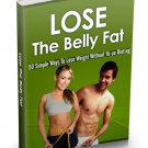 Lose The Belly Fat - 50 Simply Ways To Lose Weight And Belly Fat - eBook