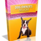 Dog Owners Delight - Master The Art Of Training Your Dog With Ease - Ebook