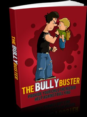 The Bully Buster - Stop The Bully -  Ebook