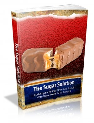 The Sugar Solution - Curb Sugar Cravings Once And For All - Ebook