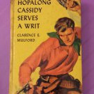 HOPALONG CASSIDY SERVES A WRIT by Clarence E. Mulford 1950 Antique Children's Western Book