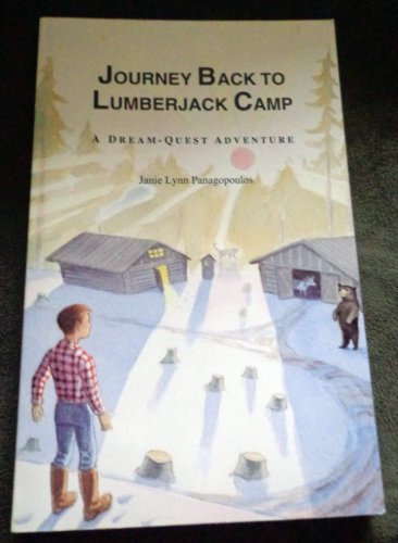 """Autographed Copy of """"Journey Back To Lumberjack Camp"""" by Janie Lynn Panagopoulos"""
