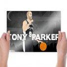 Tony Parker  Poster 24x18 inch