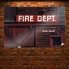 Fire Fire Department Pants  Poster 36x24 inch