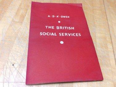 The Bitish Social Services Informative Pamphlet By A.D.K Owen.