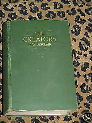 1910 THE CREATORS BOOK May Sinclair 1st ED Hard cover