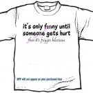 T-shirt , UNTIL SOMEONE GETS HURT  - (adult 3xlg)
