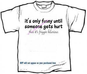 T-shirt , UNTIL SOMEONE GETS HURT  - (Adult 4xLg - 5xLg)