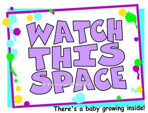 WATCH THIS SPACE, baby growing, -- MATERNITY shirt, (small to x Large)