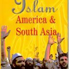 Islam, America And South Asia: Issues Of Identities