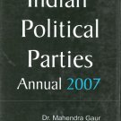 Indian Political Parties Annual 2007, (1 January 2006 To 30 June 2006) Vol.1