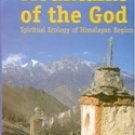 Mountains Of The God (Spiritual Ecology Include Daama Rituals And Customs), Vol. 1