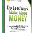 Do Less Work, Make More Money