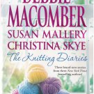 Debbie Macomber THE KNITTING DIARIES (PB) 3 Stories in 1 (Acceptable / Readers)