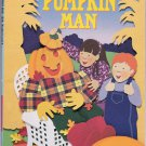 THE PUMPKIN MAN by Judith Moffatt - PB Level 2 Grades K-2 (Acceptable / Readers)