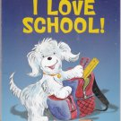 I LOVE SCHOOL! by Hans Wilhelm - PB Level 1 Grades PreK - 1 (Acceptable / Readers)