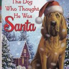 THE DOG WHO THOUGHT HE WAS SANTA by Bill Wallace - PB (Acceptable / Readers)