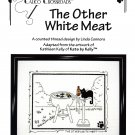Calico Crossroads THE OTHER WHITE MEAT Kats By Kelly Cross-Stitch Pattern