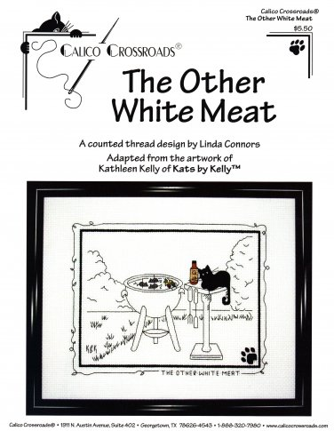 Calico Crossroads THE OTHER WHITE MEAT Kats By Kelly Cross-Stitch Pattern FREE SHIPPING