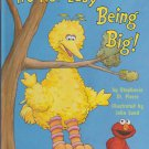 Sesame Street IT'S NOT EASY BEING BIG (HC) 0679888101 (Like New)