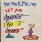Dr. Seuss MARVIN K. MOONEY WILL YOU PLEASE GO NOW! (HC) (Acceptable/Readers)