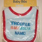 "NEW - Baby Boy Bib Funny ""Trouble Is My Middle Name"""