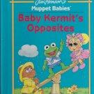 Jim Henson's Muppet Babies BABY KERMIT'S OPPOSITES (HC) (Acceptable/Readers)
