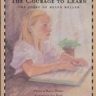 THE COURAGE TO LEARN Story Of Helen Keller (PB) (Good)
