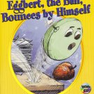 1st Grade EGGBERT, THE BALL, BOUNCES BY HIMSELF with CD (Literature, Elementry)