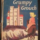 AUTOGRAPHED - THE CASTLE OF GRUMPY GROUCH Mary Dickerson Donahey 1948 HC w/DJ Antique