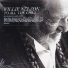 New / Sealed - WILLIE NELSON To All The Girls CD 887654258625