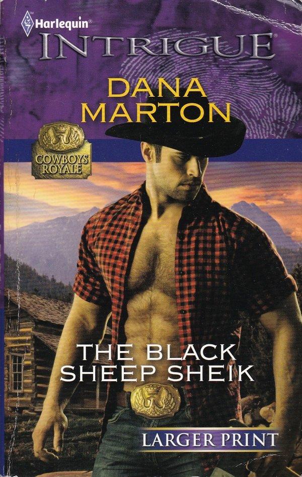 Dana Marton THE BLACK SHEEP SHEIK Cowboys Royale #6 - PB Larger Print (Acceptable/Readers) Intrigue